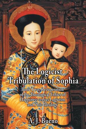 The Logicist Tribulation of Sophia