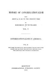 """History of Congregationalism from about A.D. 250 to the Present Time: In Continuation of the Account of the Origin and Earliest History of this System of Church Polity Contained in """"A View of Congregationalism"""", Volume 5"""
