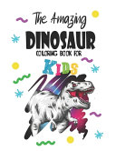 The Amazing Dinosaur Coloring Book for Kids
