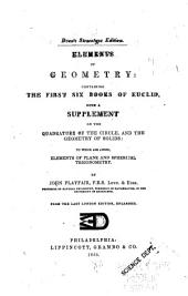Elements of Geometry: Containing the First Six Books of Euclid with a Supplement on the Quadrature of the Circle, and the Geometry of Solids : to which are Added, Elements of Plane and Spherical Trigonometry
