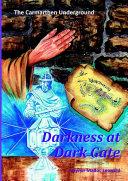 The Carmarthen Underground: Darkness at Dark Gate