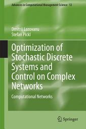 Optimization of Stochastic Discrete Systems and Control on Complex Networks: Computational Networks