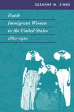 Dutch Immigrant Women in the United States  1880 1920 PDF