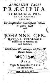 Aphorismi sacri praecipua theologiae practicae complectentes