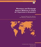Monetary and Exchange System Reforms in China  An Experiment in Gradualism PDF