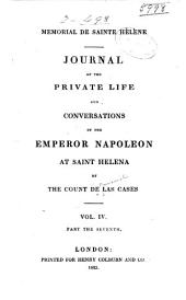 Mémorial de Sainte Hélène: Journal of the Private Life and Conversations of the Emperor Napoleon at Saint Helena, Part 4