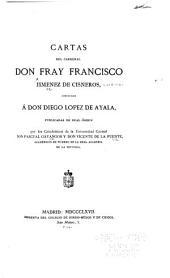 Cartas del cardenal Francisco Jimenez de Cisneros: dirigidas à Diego Lopez de Ayala