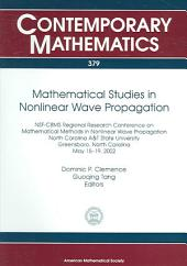 Mathematical Studies in Nonlinear Wave Propagation: NSF-CBMS Regional Research Conference on Mathematical Methods in Nonlinear Wave Propagation, North Carolina A&T State University, Greensboro, North Carolina, May 15-19, 2002