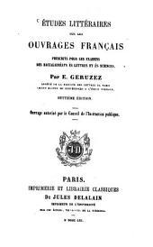 Études littéraires sur le ouvrages français prescrits pour les examens des baccalauréats ès lettres et ès sciences