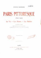 Paris pittoresque (1800-1900): vie, moeurs, plaisirs