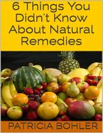 6 Things You Didn't Know About Natural Remedies