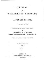 Letters of William Von Humboldt to a Female Friend: A Complete Edition, Volume 1