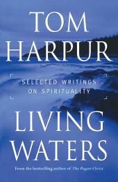 Living Waters: Selected Writings on Spirituality