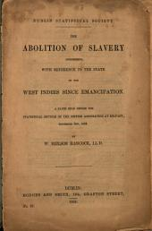 The Abolition of Slavery Considered: With Reference to the State of the West Indies Since Emancipation
