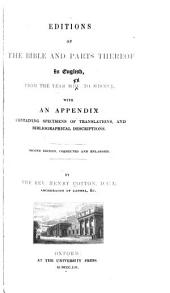 Editions of the Bible and Parts Thereof in English, from the Year MDV. to MDCCCL.: With an Appendix Containing Specimens of Translations, and Bibliographical Descriptions