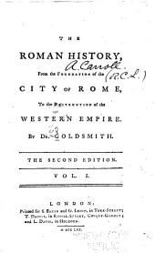 The Roman History: From the Foundation of the City of Rome, to the Destruction of the Western Empire, Volume 1