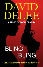 Bling, Bling: A Grace deHaviland Bounty Hunter Story