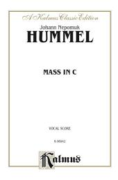 Mass in C: For SATB Solo, SATB Chorus/Choir with Latin Text (Vocal Score)