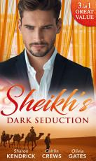 Sheikh s Dark Seduction  Seduced by the Sultan  Desert Men of Qurhah    Undone by the Sultan s Touch   Seducing His Princess PDF