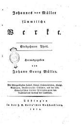 Johannes von Mueller Saemmtliche werke. Herausgegeben von Johann Georg Mueller. Erster [-achtzehnter] Theil: Band 17
