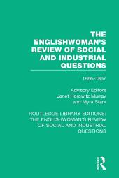 The Englishwoman's Review of Social and Industrial Questions: 1866-1867 With an introduction by Janet Horowitz Murray and Myra Stark
