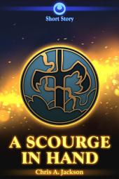A Scourge in Hand: A Stormtalons Short Story