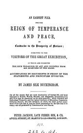 An earnest plea for the reign of temperance and peace... submitted to the visitors of the Great exhibition