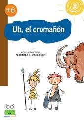 Uh, el cromagnon