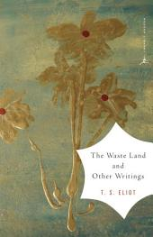 The Waste Land and Other Writings