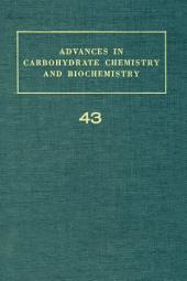 Advances in Carbohydrate Chemistry and Biochemistry: Volume 43