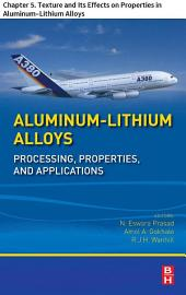 Aluminum-Lithium Alloys: Chapter 5. Texture and Its Effects on Properties in Aluminum–Lithium Alloys