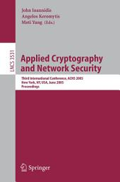 Applied Cryptography and Network Security: Third International Conference, ACNS 2005, New York, NY, USA, June 7-10, 2005, Proceedings