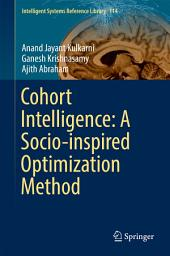 Cohort Intelligence: A Socio-inspired Optimization Method