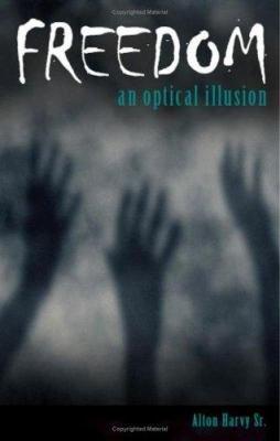 Freedom  an Optical Illusion