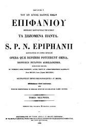 S. P. N. Epiphanii, Constantiae in Cypro Episcopi, Opera quae reperiri potuerunt omnia