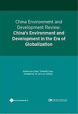 China Environment and Development ReviewisChina's Environment and Development in the Era of Globalization