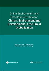 China Environment and Development ReviewisChina s Environment and Development in the Era of Globalization