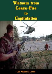 Vietnam from Cease-Fire to Capitulation [Illustrated Edition]