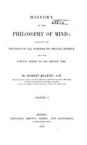 History of the philosophy of mind: embracing the opinions of all writers on mental science from the earliest period to the present time, Volume 1