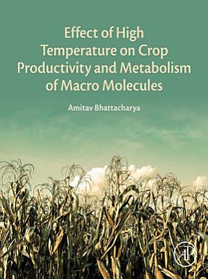 Effect of High Temperature on Crop Productivity and Metabolism of Macro Molecules