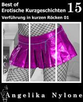 Erotische Kurzgeschichten - Best of 15: Verführung in kurzen Röcken 01