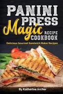 Panini Press Magic Recipe Cookbook