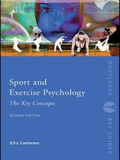 Sport and Exercise Psychology: The Key Concepts: Edition 2