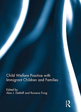 Child Welfare Practice with Immigrant Children and Families PDF