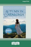 Autumn in Catalonia (16pt Large Print Edition)
