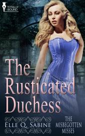 The Rusticated Duchess