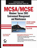 MCSA / MCSE: Windows Server 2003 Environment Management and Maintenance Study Guide