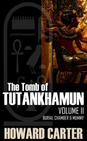 The Tomb of Tutankhamun Vol. II: Burial Chamber & Mummy