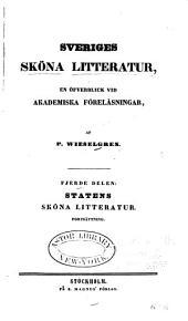 Sveriges sköna litteratur: en öfverblick vid akademiska föreläsningar, Volym 4