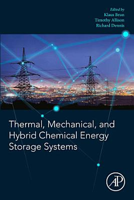 Thermal, Mechanical, and Hybrid Chemical Energy Storage Systems
